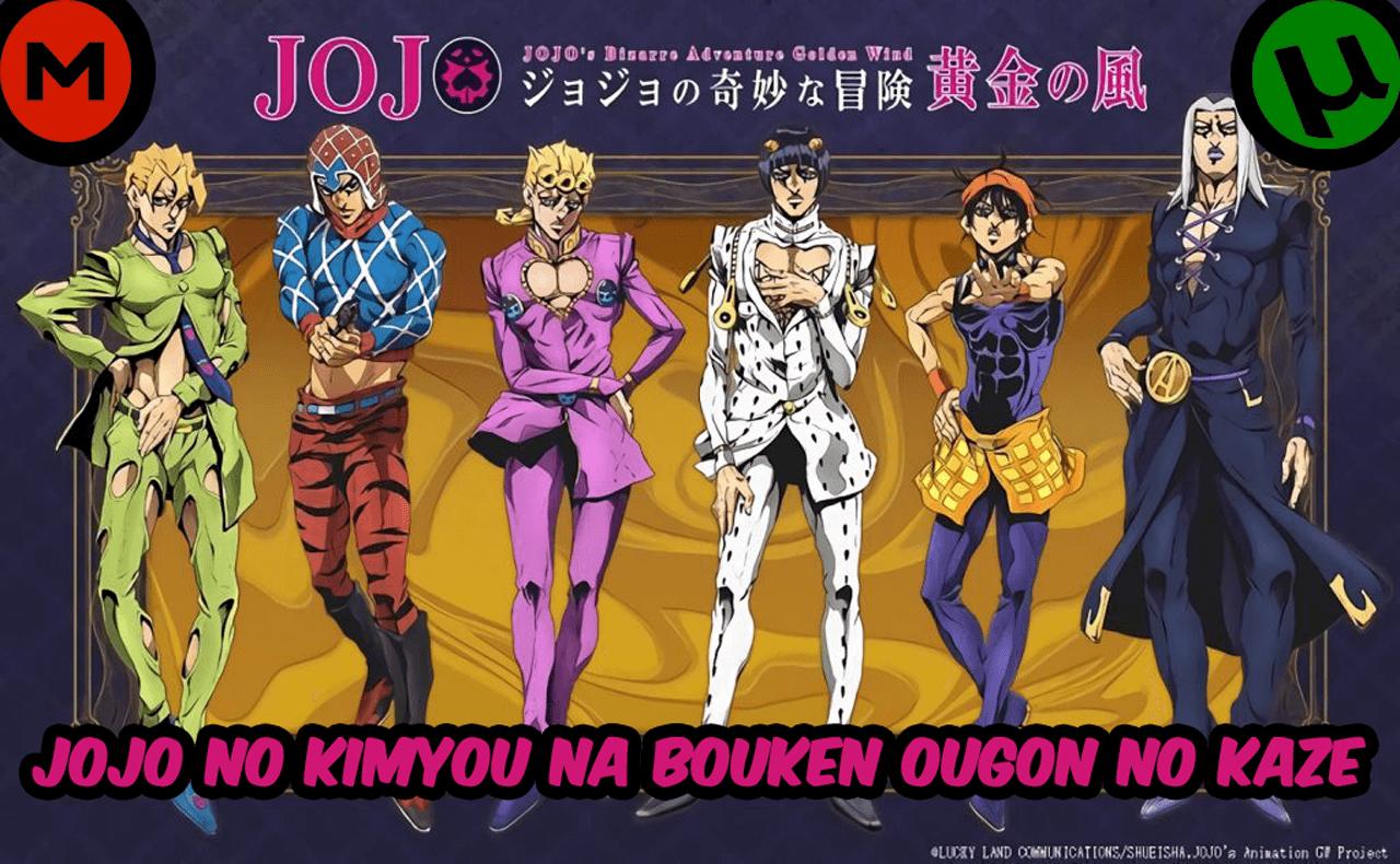 Descargar JoJo no Kimyou na Bouken Ougon no Kaze anime subtitulado en español
